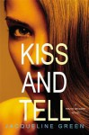 Kiss and Tell - Jacqueline Green