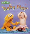 Baby Play (Sesame Street Muppets and Babies Board Books) - Stephanie St. Pierre