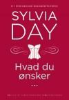 Hvad du ønsker ... - Sylvia Day