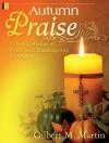 Autumn Praise: Colorful Hymns of Praise and Thanksgiving for Organ - Gilbert M. Martin