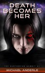 Death Becomes Her (The Kurtherian Gambit Book 1) - Michael Anderle