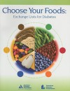 Choose Your Foods: Exchange Lists for Diabetes - Anne Daly, Marion J. Franz, Alison Evert