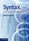 Syntax: Basic Concepts and Applications. by Robert Freidin - Robert Freidin