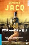 Por Amor A Isis - Christian Jacq, Manuel Serrat Crespo