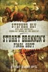Stuart Brannon's Final Shot - Stephen Bly, Janet Chester Bly, Russell Bly
