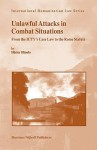 Unlawful Attacks in Combat Situations: From the ICTY's Case Law to the Rome Statute - Hector Olasolo