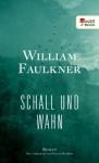 Schall und Wahn - Frank Heibert, William Faulkner