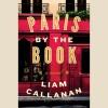 Paris by the Book - Liam Callanan, Kim Bubbs