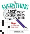 The Everything Large-Print Crosswords Book: Bigger and Better Than Ever! - Douglas R. Fink