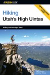 Hiking Utah's High Uintas: 99 Day and Overnight Hikes - Jeffrey Probst