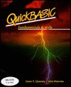 "QuickBASIC Fundamentals and Style (3"") - Quasney Maniotes, John Maniotes, Quasney Maniotes"