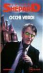 Occhi verdi - Lucius Shepard, Riccardo Valla, Silvano Barbesti