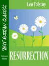 Resurrection (explanatory notes, complete navigation, illustrated) (Best Russian Classics Book 7) - Leo Tolstoy, Leonid Pasternak, Louise Maude