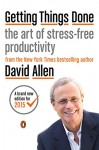 Getting Things Done: The Art of Stress-Free Productivity - David Allen, James Fallows