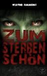 Zum Sterben schön: Band 1 von 2: Zombie-Roman (German Edition) - Wayne Simmons, Andreas Schiffmann