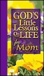 God's Little Lessons on Life for Mom - Honor Books