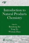 Introduction to Natural Products Chemistry - Rensheng Xu, Yang Ye, Weimin Zhao