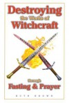 Destroying the Works of Witchcraft Through Fasting & Prayer - Ruth Brown