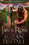 Ian's Rose: Book One of The Mackintoshes and McLarens - Suzan Tisdale