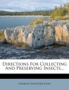 Directions For Collecting And Preserving Insects... - Charles Valentine Riley