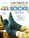 I Can't Believe I'm Crocheting Socks - Karen Ratto-Whooley, Karen Whooley
