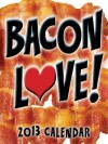 Bacon Love! 2013 Day-To-Day Calendar - Andrews McMeel Publishing