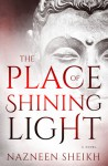 The Place of Shining Light - Nazneen Sheikh