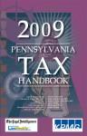 2009 Pennsylvania Tax Handbook - Julia M. Bennetsen, Ulrich Schmidt, Amanda Shotsberger, Laurence R. Cusack, Rachel Goc, Chau H. Tran, Jennifer L. Medina, Jennifer L. Wick, Robert R. Van Gulick, Franzel G. Zulla, Jason R. Wade, Glenn D. Todd