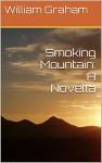 Smoking Mountain: A Novella - William Graham