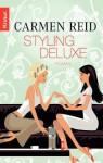Styling deluxe: Roman (German Edition) - Carmen Reid, Elisabeth Hartmann