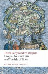 Three Early Modern Utopias - Thomas More, Francis Bacon, Henry Neville, Susan Bruce