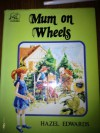Mum On Wheels (Stoat books fiction series for young readers) - Hazel Edwards