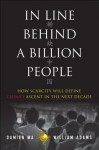 In Line Behind a Billion People: How Scarcity Will Define China's Ascent in the Next Decade - Damien Ma, William Adams