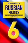 Developments in Russian Politics - Richard Sakwa