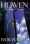 Heaven: My Father's Country: My Father's Country - Ivor Powell
