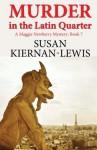 Murder in the Latin Quarter (The Maggie Newberry Mysteries) (Volume 7) - Susan Kiernan-Lewis