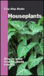 Houseplants: How to Grow Healthy Plants Indoors - Sterling, Elizabeth von Radics, Tony Davis, Laura Lamar