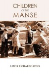 Children of the Manse - Lewis Luchs