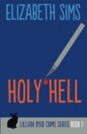 Holy Hell (Lillian Byrd Crime Series) (Volume 1) - Elizabeth Sims