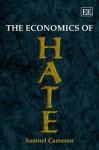 The Economics Of Hate - Samuel Cameron