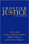Frontier Justice - Jerry Snodgrass