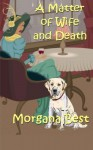 A Matter of Wife and Death - Morgana Best