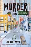 Murder on Michigan Avenue (Murder Series Book 3) - Jere Myles