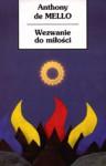 Wezwanie do miłości - Anthony de Mello, Stanisław Obirek, Ewa Nartowska