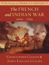 The French and Indian War: 1660 - 1763 (The Drama of American History Series) - James Lincoln Collier, Christopher Collier