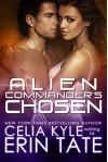 Alien Commander's Chosen (Scifi Alien Romance) - Celia Kyle, Erin Tate