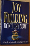 Don't Cry Now - Joy Fielding