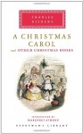 A Christmas Carol and Other Christmas Books - Charles Dickens, Margaret Atwood