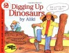 Digging Up Dinosaurs - Aliki