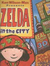 Zelda in the City [With Plane and Perfume Strip, Cap, 3D Glasses and Postcard and Map] - Ken Wilson-Max
